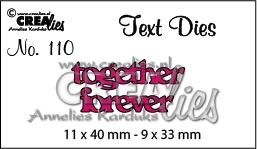 Text Die no. 110 together forever