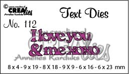 Text Die no. 112 I love you & me xoxo