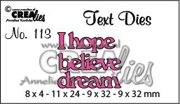 Text Die no. 113 I hope, believe, dream