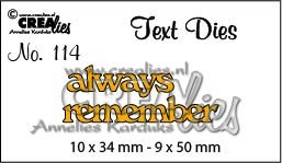 Text Die no. 114 always remember