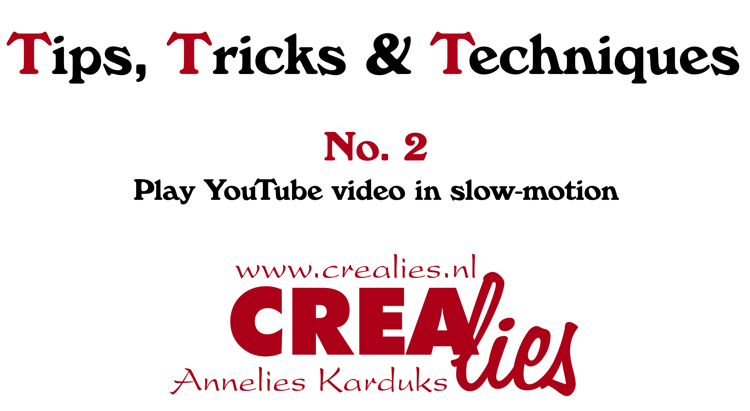 Crealies TTT no. 2: Play YouTube video in slow-motion.