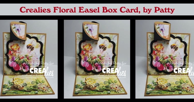 Crealies Floral Easel Box Card, by Patty