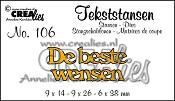 https://www.crealies.nl/detail/1405621/tekststans-no-106-de-beste-wen.htm